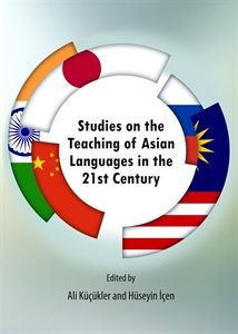 (Türkçe) Studies on the Teaching of Asian Languages in the 21st Century (Cambridge Scholar Publishing)